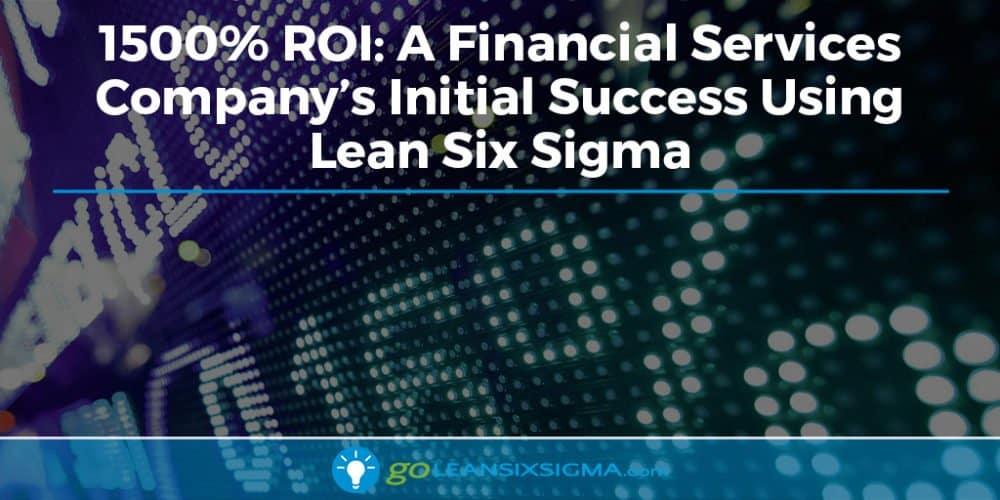 Blog Banner 1500 Percent ROI Financial GoLeanSixSigma.com