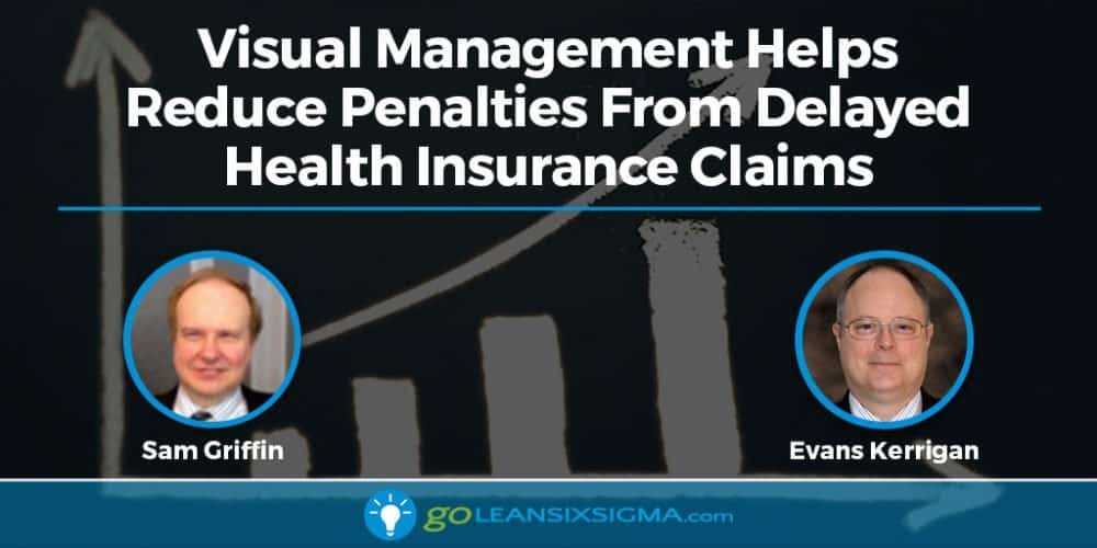 Blog Banner Visual Management Helps Reduce Penalties From Delayed Health Insurance Claims Goleansixsigma Com