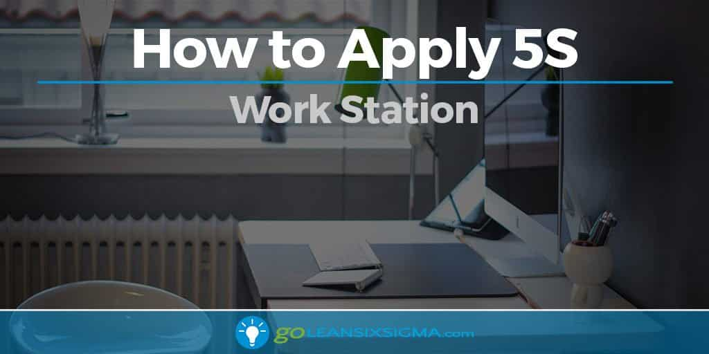 How to Apply 5S - Work Station - GoLeanSixSigma.com