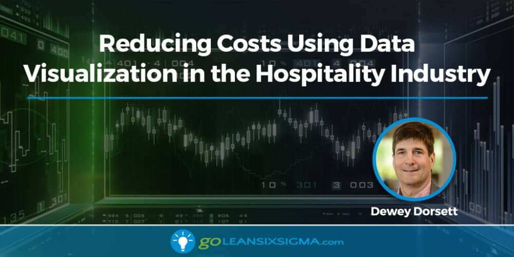 Reducing Costs Using Data Visualization in the Hospitality Industry - GoLeanSixSigma.com
