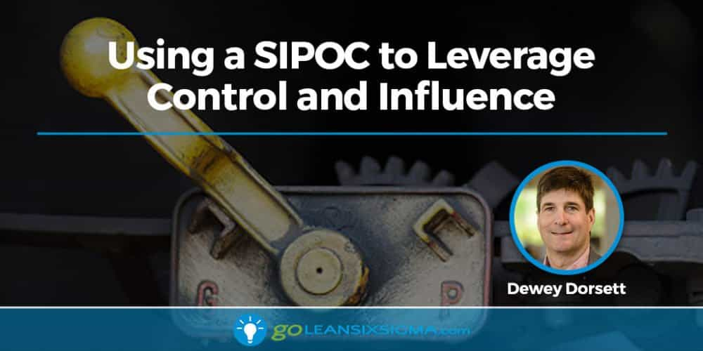 Using A SIPOC To Leverage Control And Influence