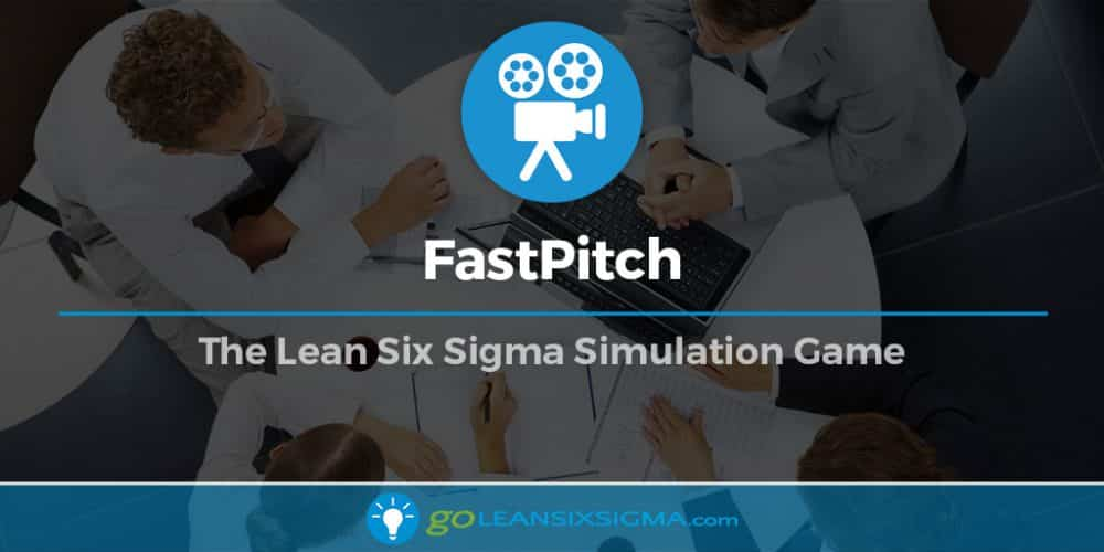 FastPitch - Lean Six Sigma Simulation Game - GoLeanSixSigma.com