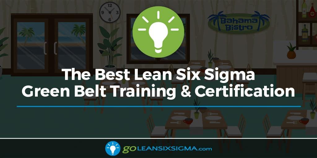 The Best Green Belt Training & Certification - GoLeanSixSigma.com
