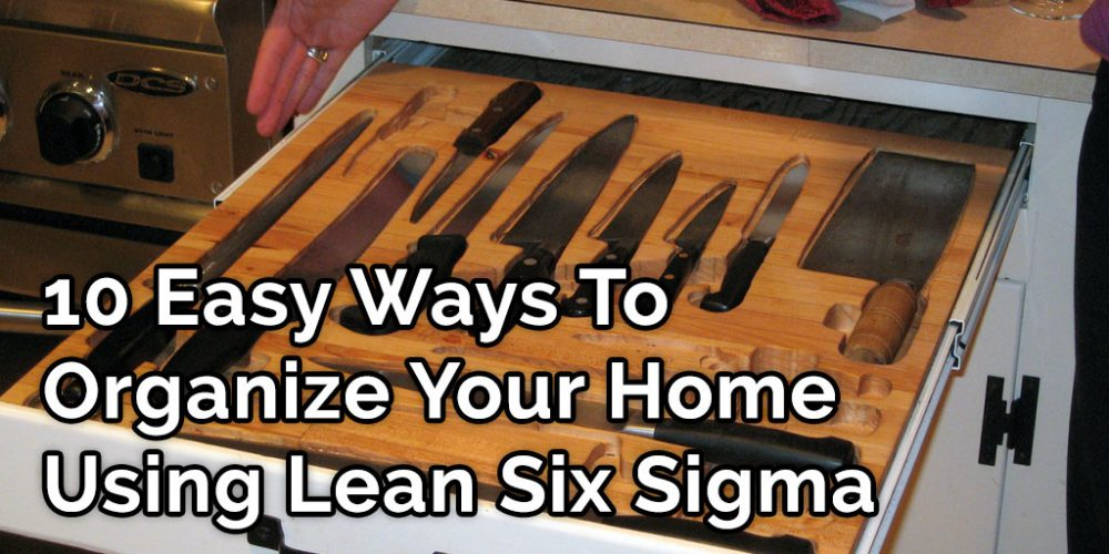10-Easy-Ways-To-Organize-Your-Home-Using-Lean-Six-Sigma---GoLeanSixSigma.com