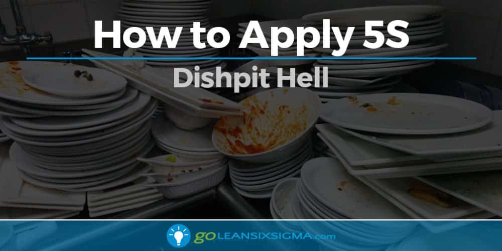 How To Apply 5S: Dishpit Hell