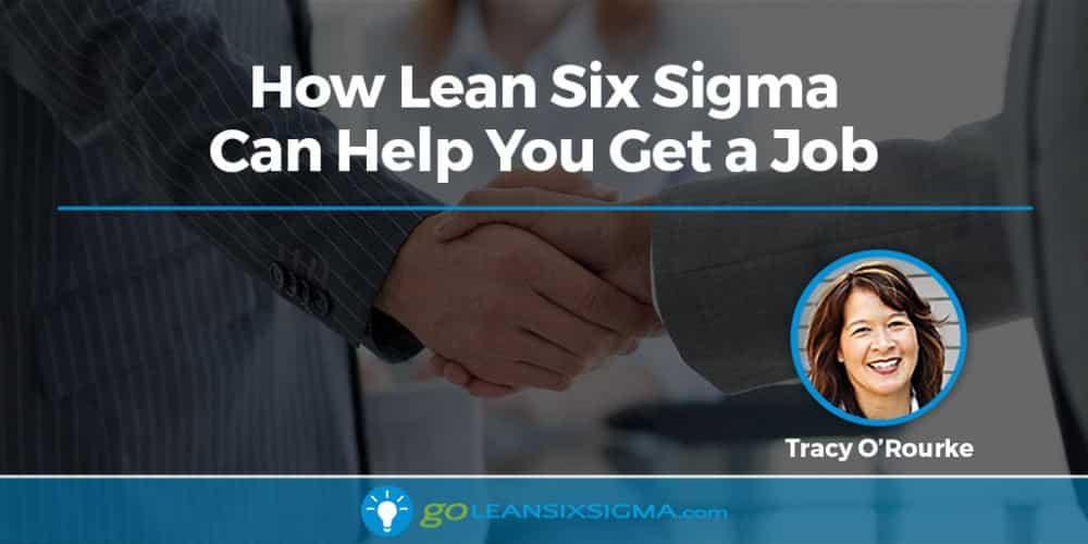 How Lean Six Sigma Can Help You Get A Job - GoLeanSixSigma.com