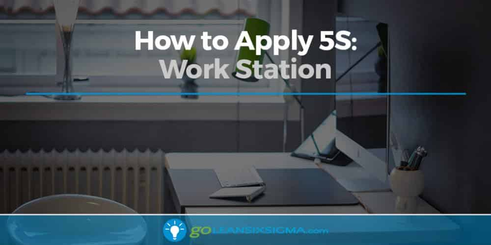How To Apply 5s Work Station Goleansixsigma