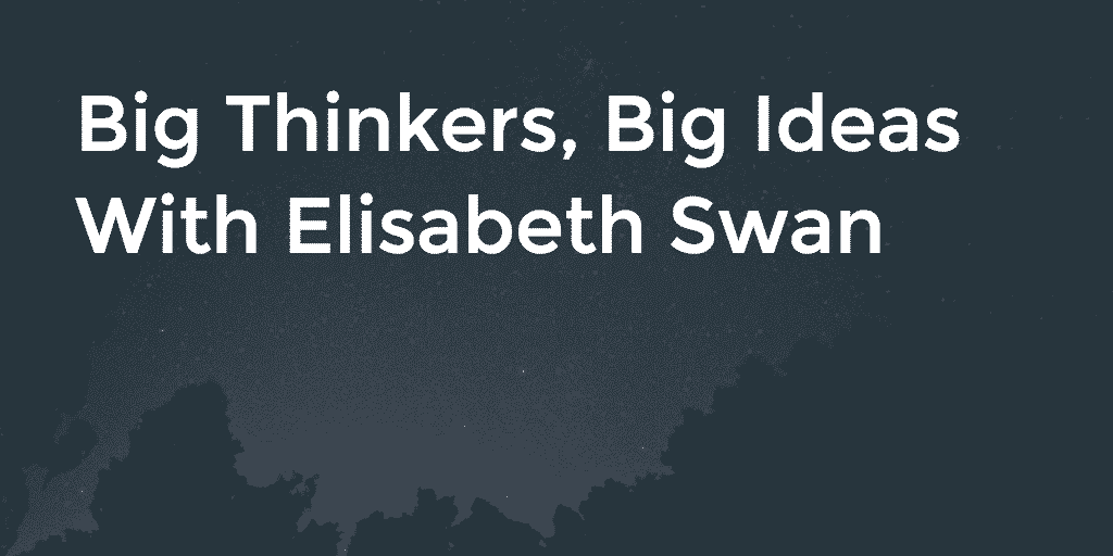 Big Thinkers, Big Ideas – GoLeanSixSigma.com