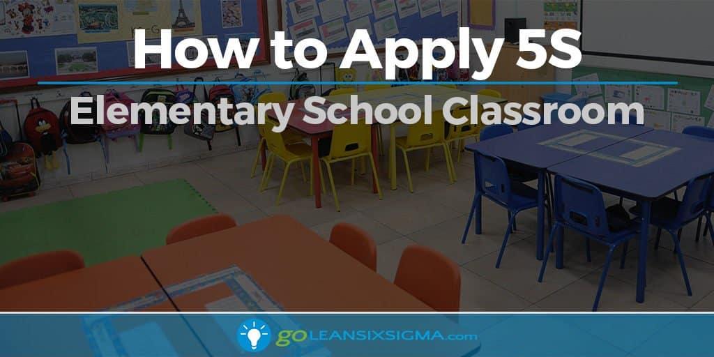 How to Apply 5S - Elementary School Classroom - GoLeanSixSigma.com