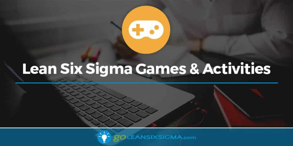 Lean Six Sigma Games & Activities