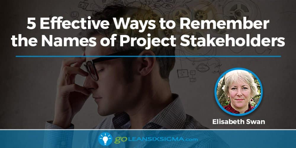 5 Effective Ways To Remember The Names Of Project Stakeholders - GoLeanSixSigma.com