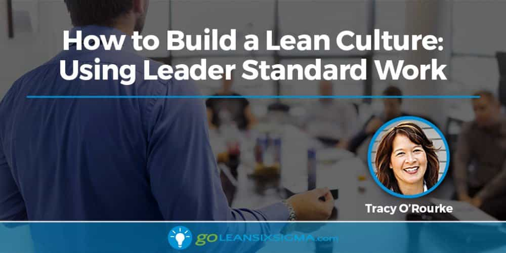 Blog Banner How To Build Lean Culture Leader Standard Work GoLeanSixSigma.com