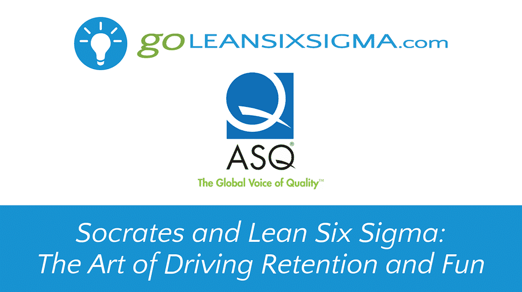 The Art Of Driving Retnetion And Fun – GoLeanSixSigma.com