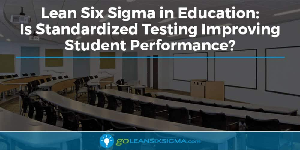 Blog Banner Education Standardize Testing Improving Performance GoLeanSixSigma.com