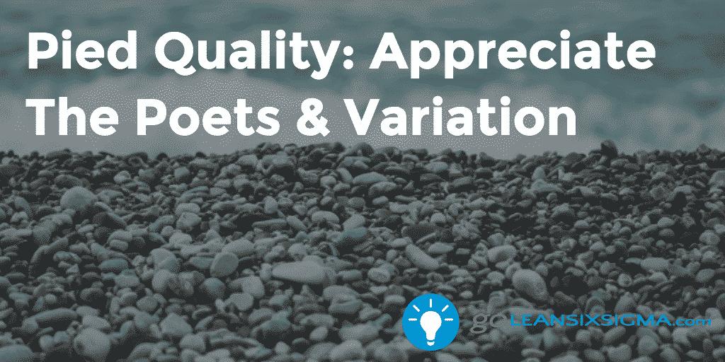 Pied Quality: Appreciate The Poets & Variation – Kurt Stuke – GoLeanSixSigma.com