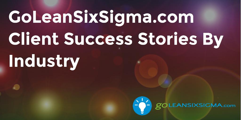 GoLeanSixSigma.com Client Success Stories