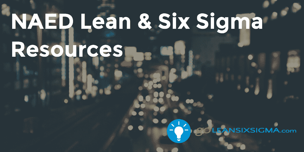 NAED - Lean Six Sigma Resources - GoLeanSixSigma.com
