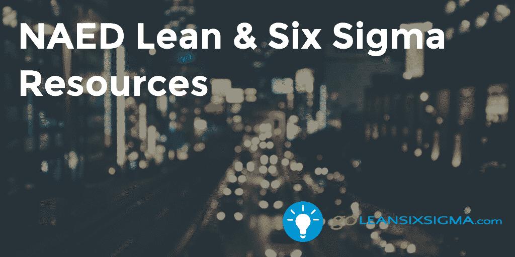 NAED - Lean Six Sigma Resources - GoLeanSixSigma.com