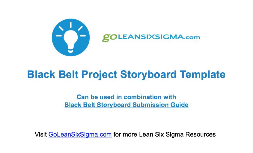 Black Belt Project Storyboard Template – GoLeanSixSigma.com