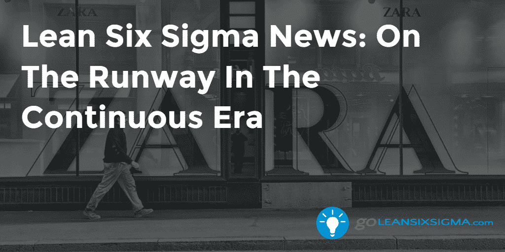 Lean Six Sigma News On The Runway In The Continuous Era – GoLeanSixSigma.com