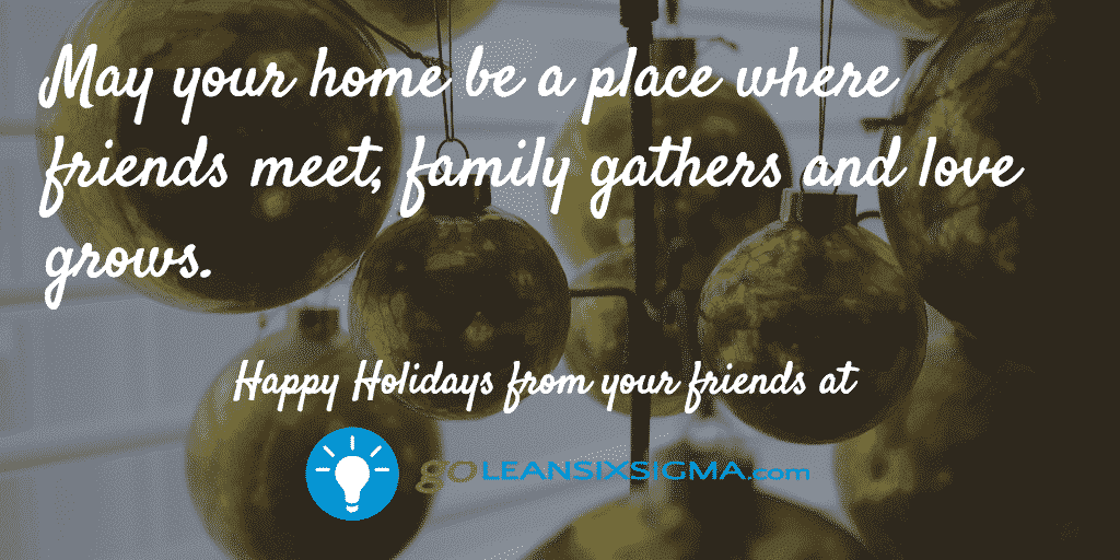 May Your Home Be A Place Where Friends Meet, Family Gathers And Love Grows – GoLeanSixSigma.com