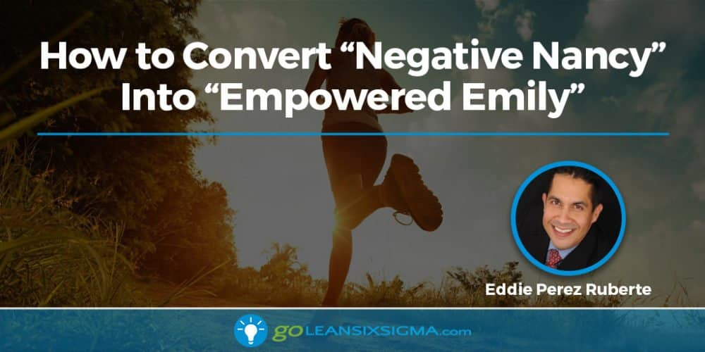 Blog Banner Convert Negative Nancy Empowered Emily Goleansixsigma Com