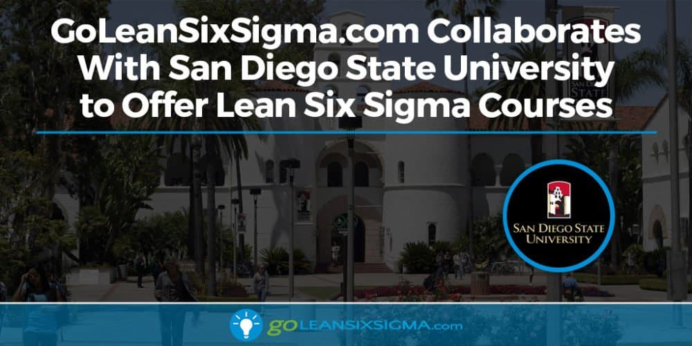 GoLeanSixSigma.com Collaborates With San Diego State University To Offer Lean Six Sigma Courses - GoLeanSixSigma.com