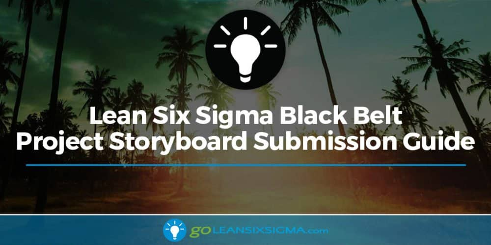 Six Sigma Black Belt Project Storyboard Submission Guide