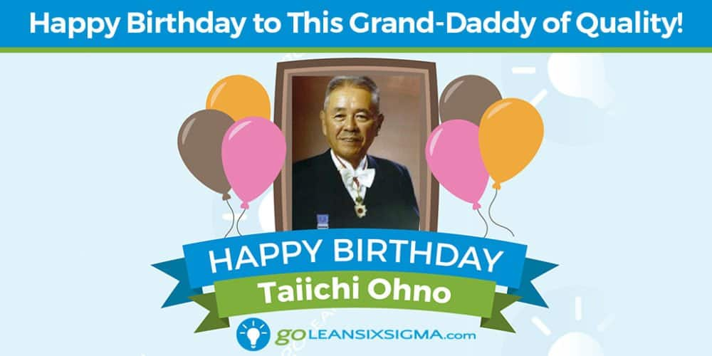 Grand Daddy Of Quality - Taiichi Ohno - GoLeanSixSigma.com