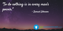 To do nothing is in every man's power - GoLeanSixSigma.com