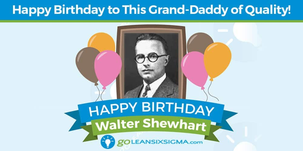 Grand Daddy of Quality - Walter Shewhart - GoLeanSixSigma.com