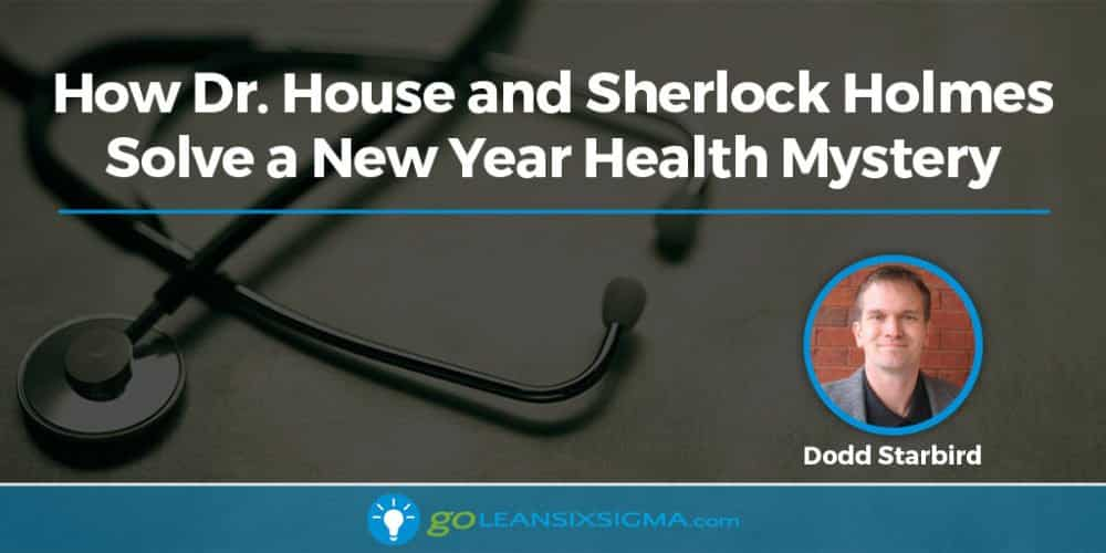 How Dr. House And Sherlock Holmes Solve A New Year Health Mystery
