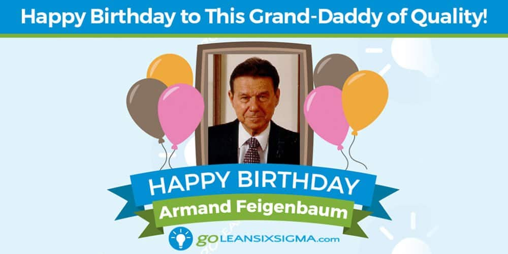 Grand Daddy of Quality - Armand Feigenbaum - GoLeanSixSigma.com