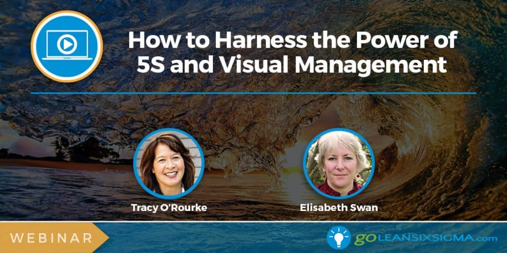 Webinar: How to Harness the Power of 5S and Visual Management - GoLeanSixSigma.com