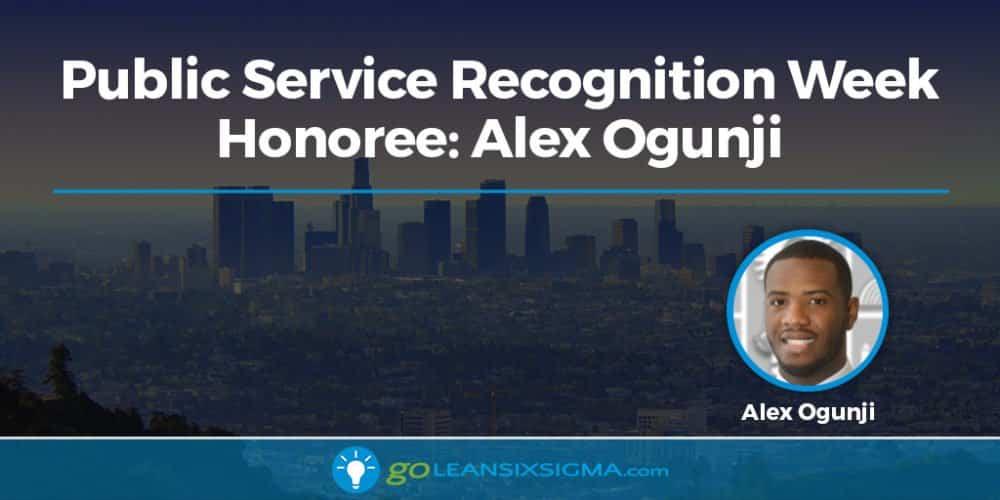 Public Service Recognition Week Honoree Alex Ogunji - GoLeanSixSigma.com