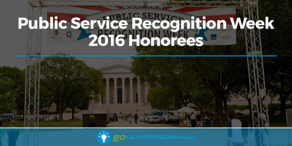 Public Service Recognition Week 2016 Honorees - GoLeanSixSigma.com