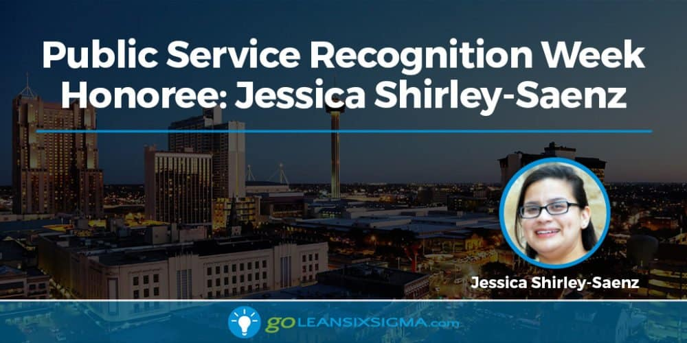 Public Service Recognition Week Honoree Jessica Shirley-Saenz - GoLeanSixSigma.com