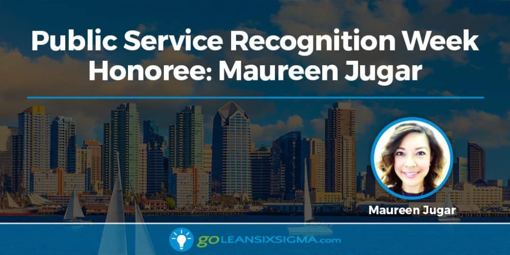 Public Service Recognition Week Honoree Maureen Jugar - GoLeanSixSigma.com