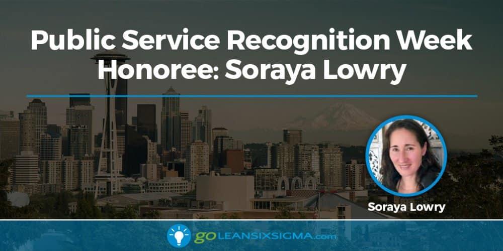 Public Service Recognition Week Honoree: Soraya Lowry - GoLeanSixSigma.com