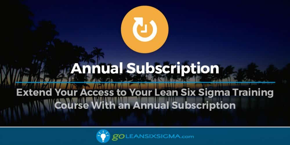 Annual Subscription - GoLeanSixSigma.com
