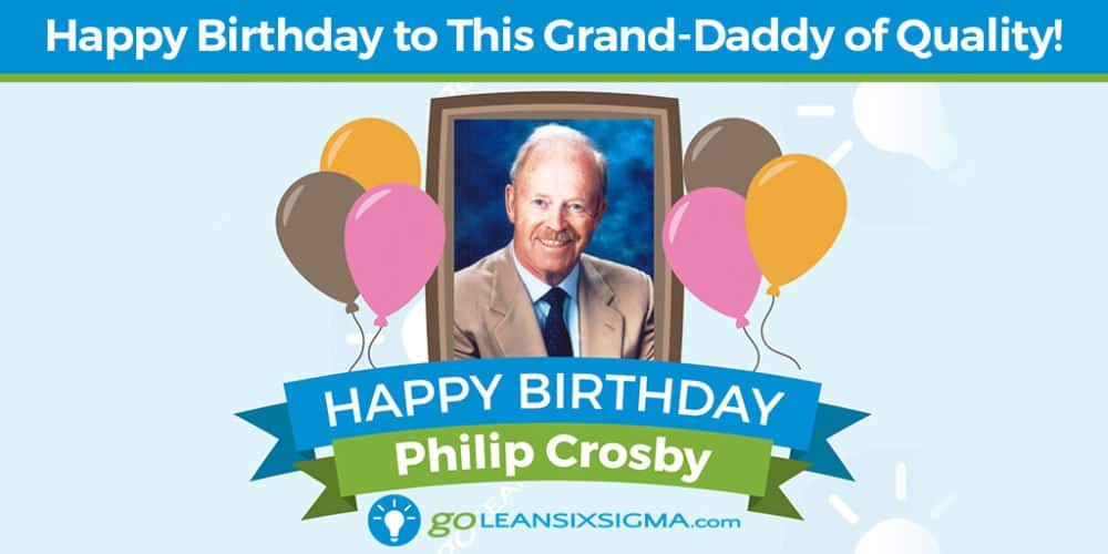 Grand Daddy Of Quality - Philip Crosby - GoLeanSixSigma.com