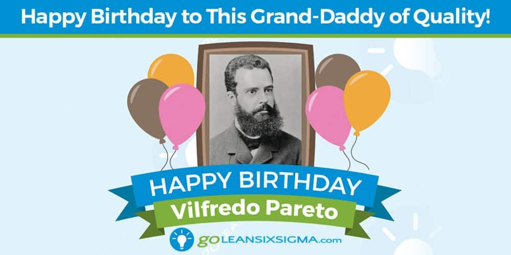 Grand Daddy Of Quality - Vilfredo Pareto - GoLeanSixSigma.com