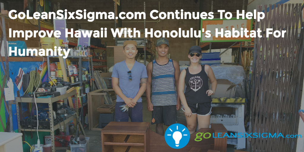 GoLeanSixSigma.com Continues To Help Improve Hawaii With Honolulu's Habitat For Humanity