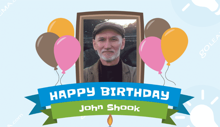 Happy Birthday – John Shook – GoLeanSixSigma.com