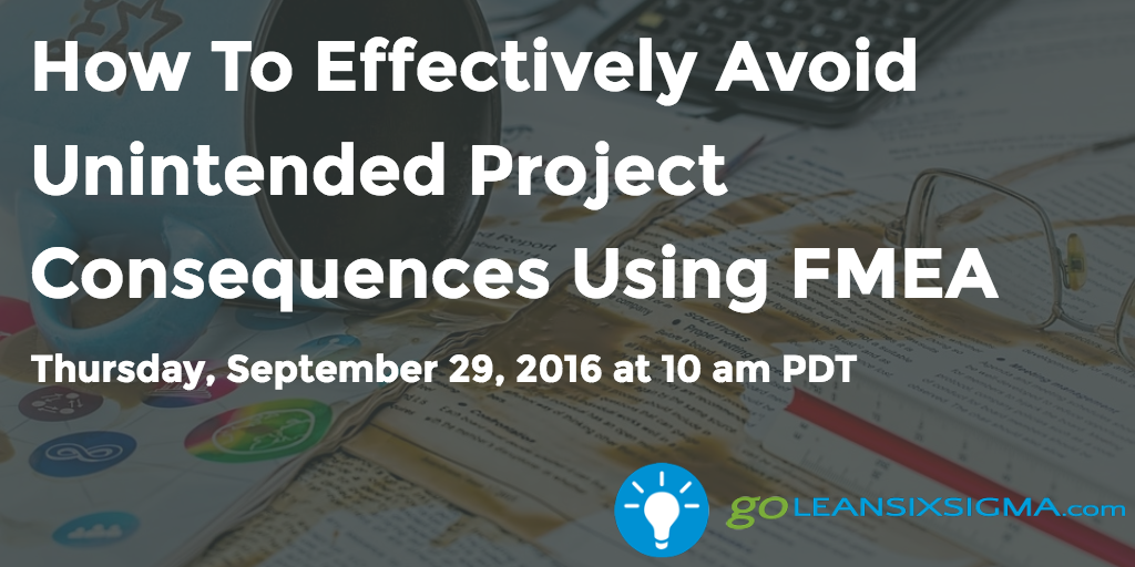 Webinar: How To Effectively Avoid Unintended Project Consequences Using FMEA
