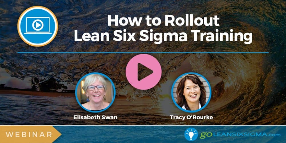 Webinar: How to Rollout Lean Six Sigma Training - GoLeanSixSigma.com