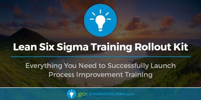 Blog Banner Lean Six Sigma Training Rollout Kit GoLeanSixSigma.com