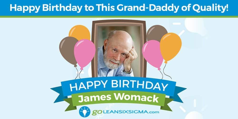 Grand Daddy of Quality - James Womack - GoLeanSixSigma.com