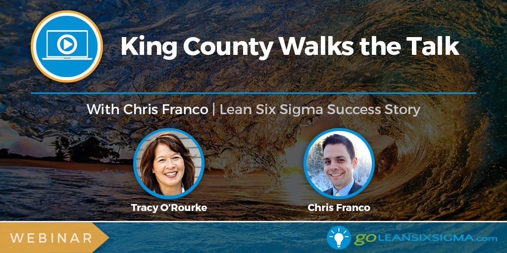 Project Presentation Webinar - King County Walks the Talk - GoLeanSixSigma.com