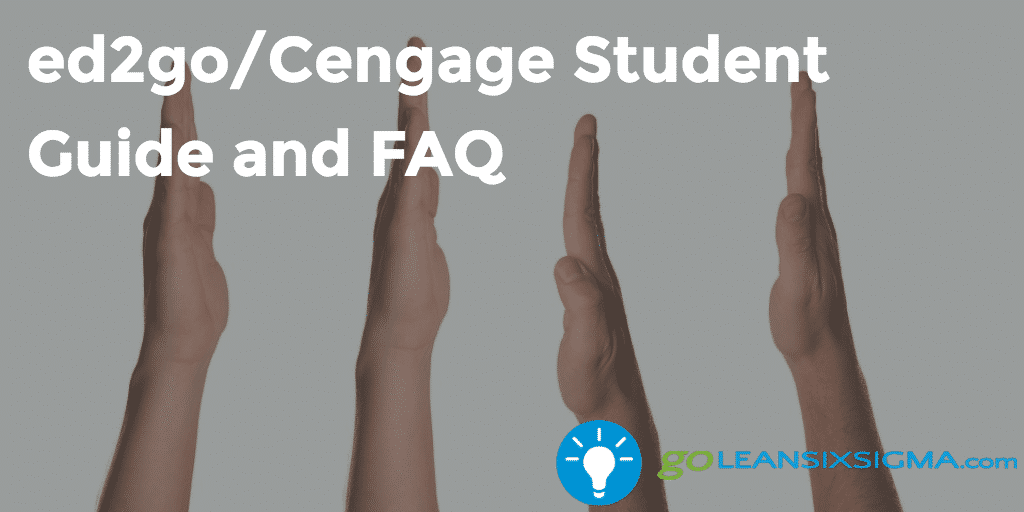 ed2go_Cengage_Student_Guide_and_FAQ_-_GoLeanSixSigma.com